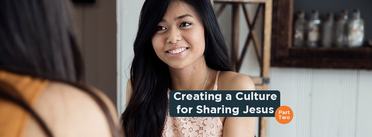 Culture of Sharing Jesus Part Two