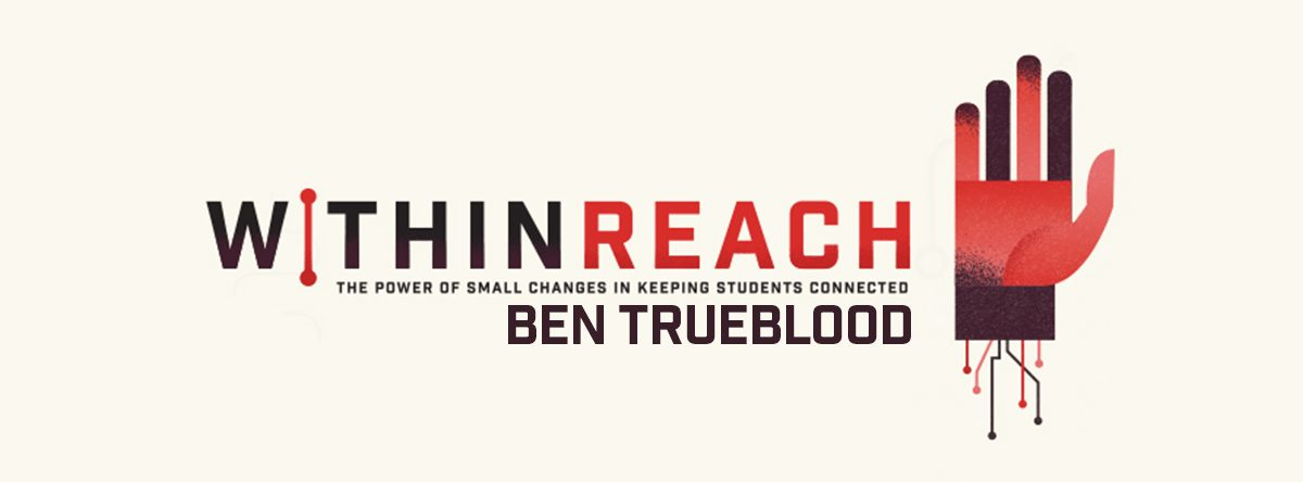 Within Reach with Ben Trueblood